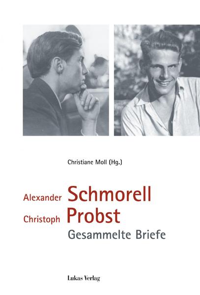 Briefe Von Christoph Probst : Alexander schmorell und christoph probst gesammelte briefe