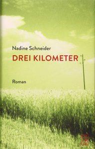 Nadine Schneider: »Drei Kilometer« (Jung und Jung)