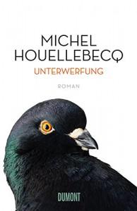 Michel Houellebecq: »Unterwerfung« (Aus dem Französischen von Norma Cassau, Bernd Wilczek, DuMont Buchverlag, 1/2015) Euro 22,99 ISBN 978-3-8321-9795-7