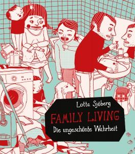 »FAMILY LIVING. Die ungeschönte Wahrheit«