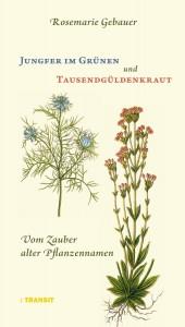 »Jungfer im Grünen und Tausendgüldenkraut«